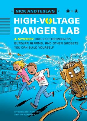Nick and Tesla's High-voltage Danger Lab By Pflugfelder, Bob/ Hockensmith, Steve